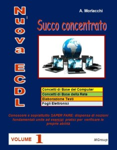Nuova ECDL - Succo concentrato - VOLUME 1
