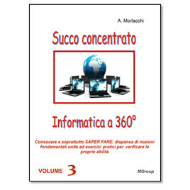 Informatica a 360° – Succo concentrato – vol. 3