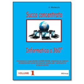 Informatica a 360° – Succo concentrato – vol. 1