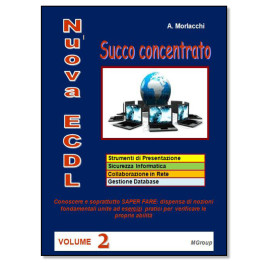 Nuova ECDL – Succo concentrato – vol. 2