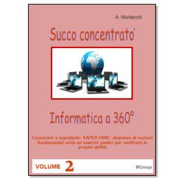 Informatica a 360° – Succo concentrato – vol. 2